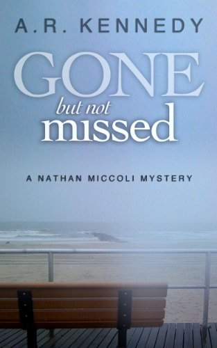 Gone But Not Missed (A Nathan Miccoli Mystery, Book 1)