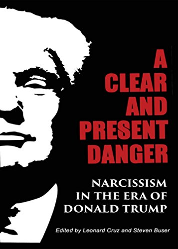 Singers Presents - A Clear and Present Danger: Narcissism in the Era of Donald Trump : First Edition (Newer Edition Released 2017....