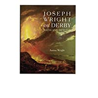 Joseph Wright of Derby: Bath and Beyond