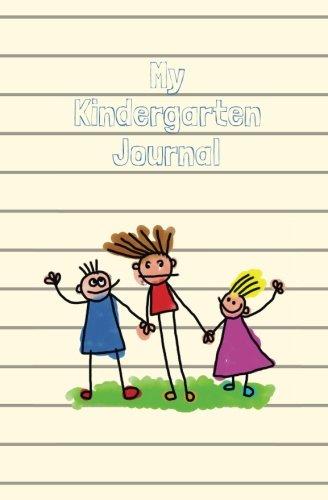 My Kindergarten Journal: Kindergarten Memory Book; Cute Elementary School Journal for Kindergarteners; Kindergarten Graduation Memory Book; School ... Prompted School Activity Diary (School Days) pdf epub