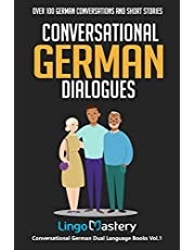 Conversational German Dialogues: Over 100 German Conversations and Short Stories