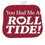 Yo Had Me at Roll Tide Alabama Decorative Pot Holder