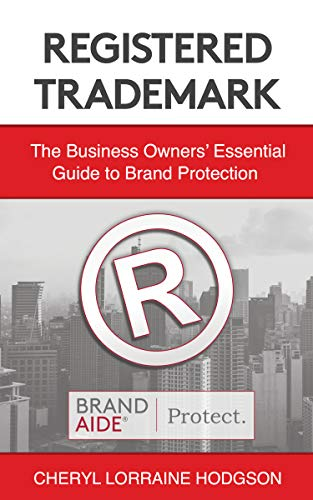 Registered Trademark: The Business Owners' Essential Guide to Brand Protection by [Hodgson, Cheryl]