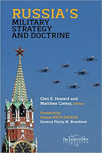 Glen E. Howard - Russia's Military Strategy And Doctrine