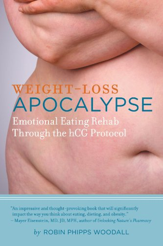 Weight-Loss Apocalypse: Emotional Eating Rehab Through the hCG Protocol by AuthorHouse