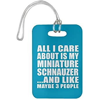 All I Care About is My Miniature Schnauzer - Luggage Tag Bag-gage Suitcase Tag Durable - Dog Pet Owner Lover Friend Memorial Turquoise Birthday Anniversary Valentine's Day Easter