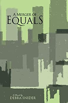 A Merger of Equals by [Snider, Debra]