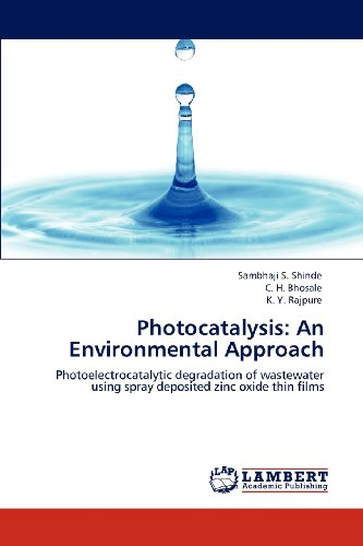 Photocatalysis: An Environmental Approach: Photoelectrocatalytic degradation of wastewater using spray deposited zinc oxide thin films