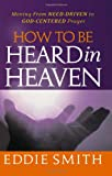 How to Be Heard in Heaven, Eddie Smith, 1463785348