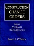 Construction Change Orders: Impact, Avoidance, and Documentation