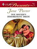 The Sheikh's Disobedient Bride (Surrender to the Sheikh)