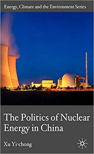 The Politics of Nuclear Energy in China