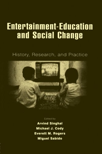 Entertainment-Education and Social Change: History, Research, and Practice (Routledge Communication Series) by Singhal