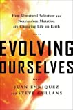 How Unnatural Selection and Nonrandom Mutation are Changing Life on Earth Evolving Ourselves (Hardback) - Common