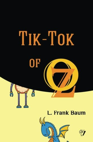 Tik-Tok of Oz (Oz Books) (Volume 8) ()
