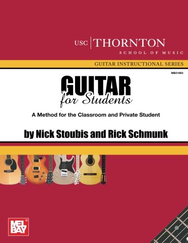 Guitar For Students (USC) A Method for the Classrooom and Private Student (USC Thornton School of Music Guitar Instructi