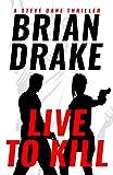Live to Kill (A Steve Dane Thriller Book 3)