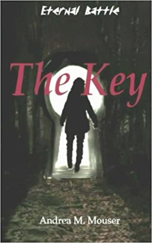 The Key (Eternal Battle): Andrea M  Mouser: 9781500946883