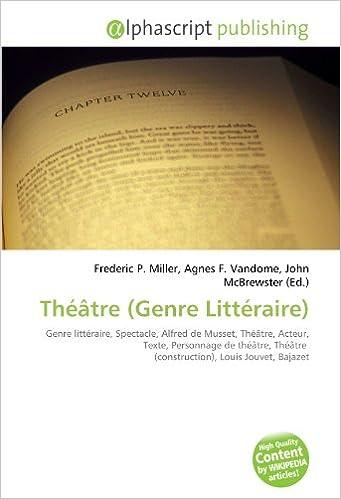 Livre gratuits en ligne Théâtre (Genre Littéraire): Genre littéraire, Spectacle, Alfred de Musset, Théâtre, Acteur, Texte, Personnage de théâtre, Théâtre  (construction), Louis Jouvet, Bajazet pdf ebook
