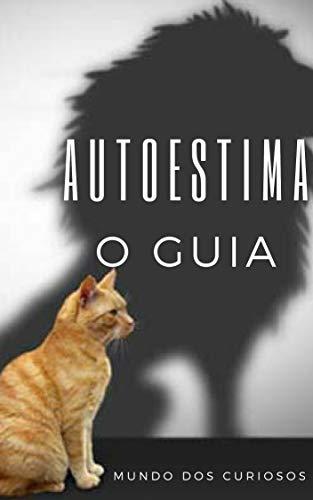 Autoestima: O Guia