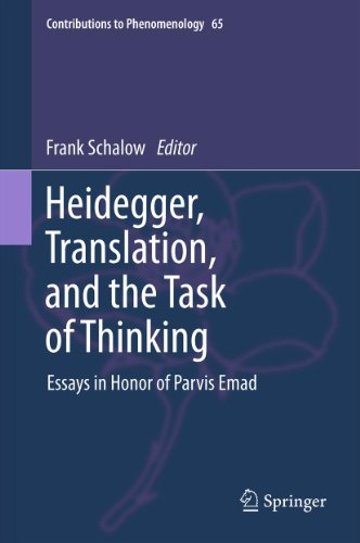 Heidegger, Translation, and the Task of Thinking: Essays in Honor of Parvis Emad: 65 (Contributions To Phenomenology) Pdf