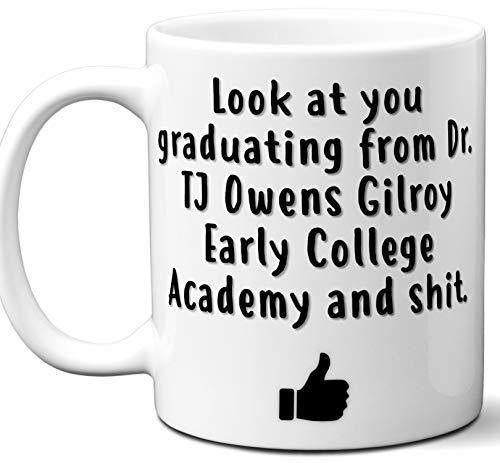 Dr. TJ Owens Gilroy Early College Academy Graduation Gift. Cocoa, Coffee Mug Cup. Student High School Grad Idea Teen Graduates Boys Girls Him Her Class. Funny Congratulations. 11 oz.
