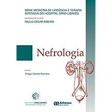 Nefrologia - Série Medicina de Urgência e Terapia Intensiva do Hosp. Sirio Libanes (Série Medicina de Urgência e Terapia Intensiva do Hospital Sírio Libanês)