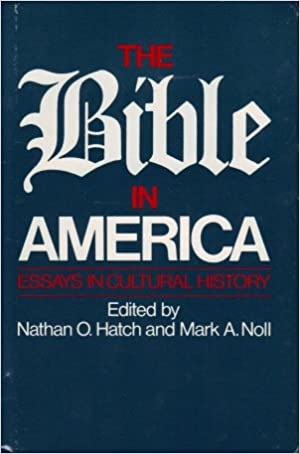 com the bible in america essays in cultural history  the bible in america essays in cultural history