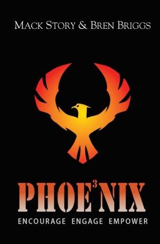Phoenix: Encourage Engage  Empower