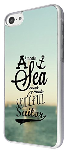 824 - A smooth Sea Never made a skillful Sailor Design iphone 5C Coque Fashion Trend Case Coque Protection Cover plastique et métal