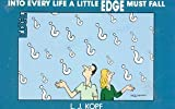 Into Every Life a Little Edge Must Fall, L. J. Kopf, 0930193717