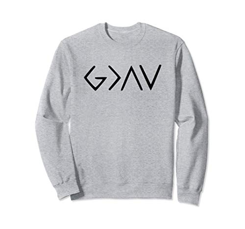 God Is Greater Than Highs And Lows  Sweatshirt