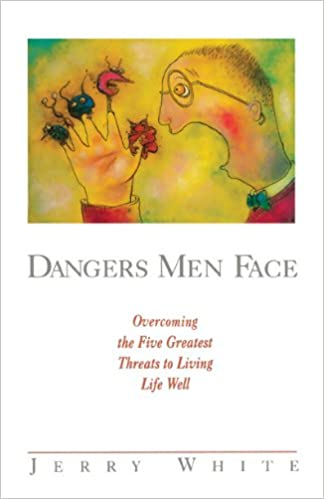 image for Dangers Men Face: Overcoming the Five Greatest Threats to Living Life Well (Experiencing God)