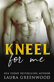 Kneel For Me ME Series Contemporary romance reverse harem laura greenwood
