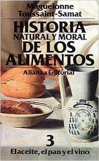 Historia Natural y Moral de Los Alimentos 3 (Spanish