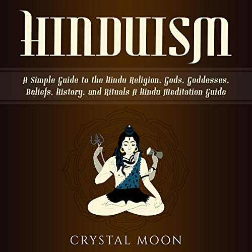 Pdf Travel Hinduism: A Simple Guide to the Hindu Religion, Gods, Goddesses, Beliefs, History, and Rituals + A Hindu Meditation Guide