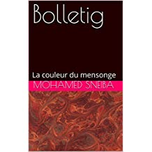 Bolletig: La couleur du mensonge (French Edition)