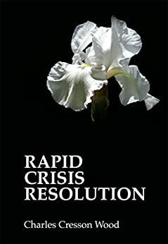 Rapid Crisis Resolution by [Wood, Charles Cresson]