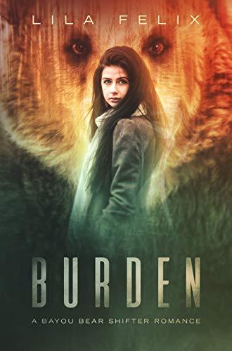 Burden: A Young Adult Bear Shifter Paranormal Romance (Bayou Bear Chronicles Book 1)