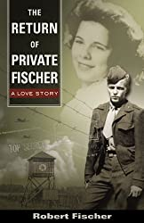The Return of Private Fischer: A Love Story