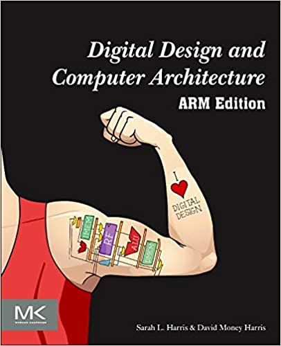 Digital Design And Computer Architecture Arm Edition Harris Sarah Harris David 4708364244349 Amazon Com Books