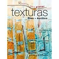 Recetas para pintar Texturas Óleo Acrílico