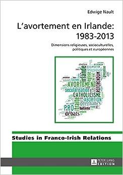 Descargar Con Mejortorrent L'avortement En Irlande: 1983-2013 Como Bajar PDF Gratis