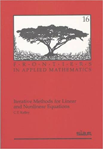 Iterative Methods for Linear and Nonlinear Equations (Frontiers in Applied Mathematics)