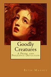 Goodly Creatures: A Pride and Prejudice Deviation (English Edition)