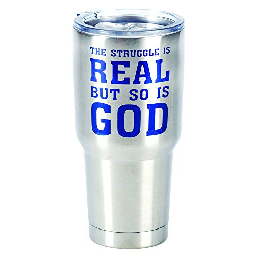 Struggle Is Real But So Is God 30 Ounce Stainless Steel Travel Coffee Mug & Lid