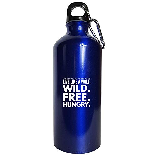 Water Bottle Metallic Blues Wolf - Live Like A Wild. Free. Hungry. - Canine Theme Gift (The Hungry Wolf Hunts Best)