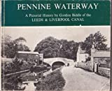 Pennine Waterway: Pictorial History of the Leeds and Liverpool Canal