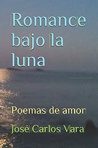 Romance bajo la luna: Poemas de amor (Spanish Edition)