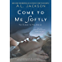 Come to Me Softly: The Closer to You Series